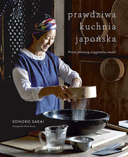 okładka Prawdziwa kuchnia japońska. Proste potrawy, oryginalne smaki, Książka | Sakai Sonoko
