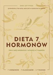 okładka Dieta 7 hormonów. Ulecz swój metabolizm i schudnij w 3 tygodnie, Książka | Sara Gottfried