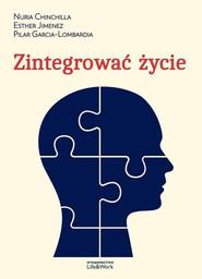 okładka Zintegrować życie, Książka | Nuria Chinchilla, Esther Jimenez, Pilar Garcia-Lombardia