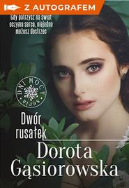 okładka Dwór rusałek. Seria DNI MOCY z autografem, Książka | Dorota Gąsiorowska