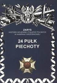 okładka 24 Pułk Piechoty, Książka | Jerzy S. Wojciechowski