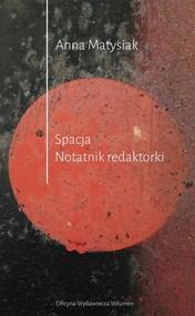 okładka Spacja. Notatnik Redaktorki, Książka | Matysiak Anna