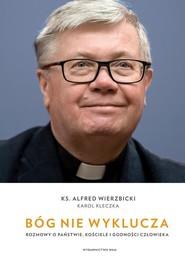 okładka Bóg nie wyklucza, Książka   Karol  Kleczka, Wierzbicki Alfred