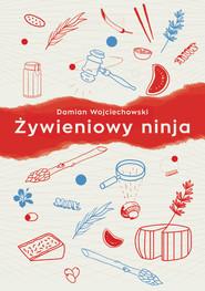 okładka Żywieniowy ninja, Książka | Wojciechowski Damian