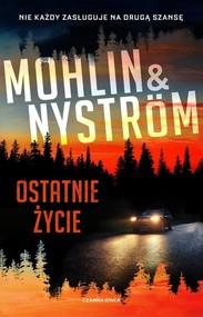 okładka Ostatnie życie, Książka | Peter Nyström, Peter Mohlin