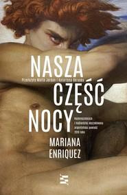 okładka Nasza część nocy, Książka | Mariana Enríquez