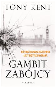 okładka GAMBIT ZABÓJCY, Ebook | Tony Kent