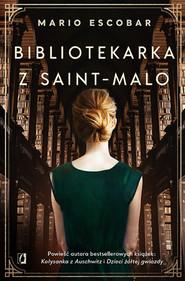 okładka Bibliotekarka z Saint-Malo, Ebook | Mario Escobar