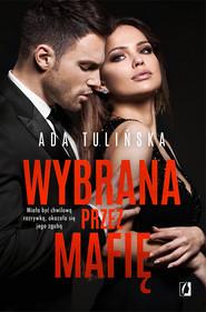 okładka Wybrana przez mafię. Bracia Vedetti. Tom 3. , Ebook | Ada Tulińska