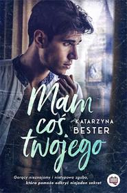 okładka Mam coś twojego, Ebook | Katarzyna Bester