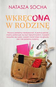 okładka Wkręcona w rodzinę, Ebook | Natasza  Socha
