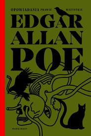okładka Opowiadania prawie wszystkie, Ebook | Edgar Allan Poe