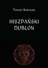 okładka Hiszpański dublon, Ebook | Tomasz  Kowalski