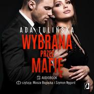 okładka Wybrana przez mafię. Bracia Vedetti. Tom 3, Audiobook | Ada Tulińska