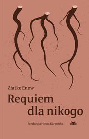 okładka Requiem dla nikogo, Ebook | Złatko Enew