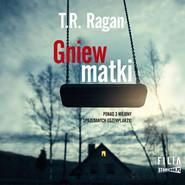 okładka Gniew matki, Audiobook | T.R. Ragan