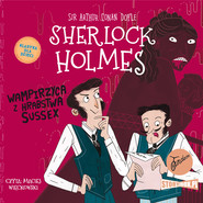 okładka Klasyka dla dzieci. Sherlock Holmes. Tom 8. Wampirzyca z hrabstwa Sussex, Audiobook | Arthur Conan Doyle