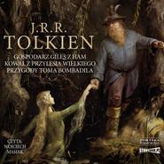 okładka Gospodarz Giles z Ham. Kowal z Przylesia Wielkiego. Przygody Toma Bombadila, Audiobook | J.R.R. Tolkien