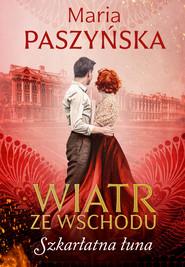 okładka Szkarłatna łuna, Ebook | Maria  Paszyńska