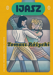 okładka Ijasz, Ebook | Tomasz  Różycki