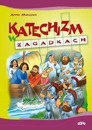 okładka Katechizm w zagadkach, Książka | Matusiak Anna