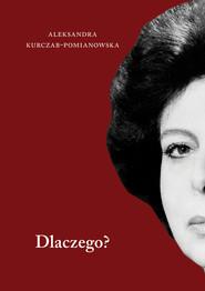 okładka Dlaczego?, Książka | Kurczab-Pomianowska Aleksandra
