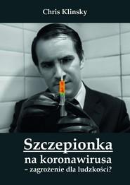 okładka Szczepionka na koronawirusa zagrożenie dla ludzkości? / Św. Tomasz, Książka | Klinsky Chris