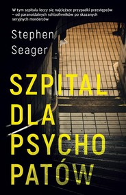 okładka Szpital dla psychopatów, Książka   Seager Stephen