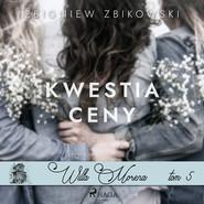 okładka Willa Morena 5: Kwestia ceny, Audiobook | Zbikowski Zbigniew