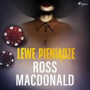 okładka Lewe pieniądze, Audiobook | Ross Macdonald