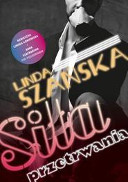 okładka Siła przetrwania, Książka | Anna Szafrańska, Linda  Szańska, Agnieszka Lingas-Łoniewska