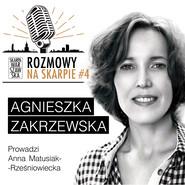 okładka Podcast: ROZMOWY NA SKARPIE #4, Audiobook | Anna Matusiak-Rześniowiecka