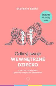 okładka Odkryj swoje wewnętrzne dziecko, Ebook | Stefanie Stahl