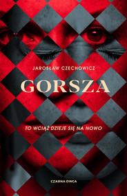 okładka Gorsza, Ebook | Jarosław Czechowicz