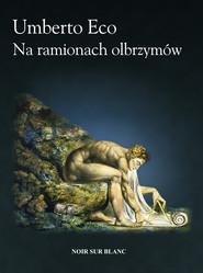 okładka Na ramionach olbrzymów, Ebook   Umberto Eco