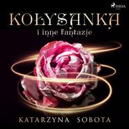 okładka Kołysanka i inne fantazje, Audiobook | Katarzyna Sobota