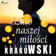 okładka Lato naszej miłości, Audiobook | Jacek Krakowski