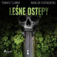 okładka Leśne ostępy, Audiobook | Marcin Piotrowski, Tomasz Czarny