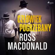 okładka Człowiek pogrzebany, Audiobook | Ross Macdonald