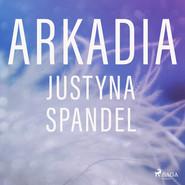 okładka Arkadia, Audiobook | Justyna Spandel