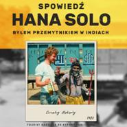 okładka Spowiedź Hana Solo. Byłem przemytnikiem w Indiach, Audiobook | Borowy Cezary