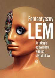 okładka Fantastyczny Lem, Ebook   Stanisław Lem