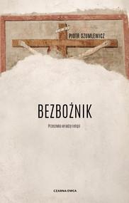 okładka Bezbożnik, Ebook | Piotr   Szumlewicz