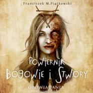 okładka Powiernik. Bogowie i stwory, Audiobook | M. Piątkowski Franciszek