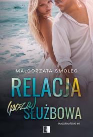 okładka Relacja (poza)służbowa, Ebook | Małgorzata Smolec