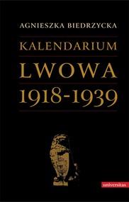 okładka Kalendarium Lwowa 1918-1939, Ebook | Biedrzycka Agnieszka