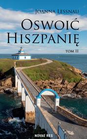 okładka Oswoić Hiszpanię Tom II, Ebook   Joanna Lessnau