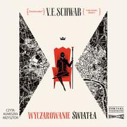 okładka Wyczarowanie światła, Audiobook | V.E. Schwab