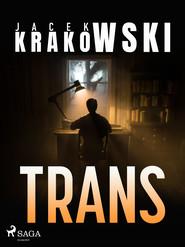 okładka Trans, Ebook | Jacek Krakowski