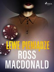 okładka Lewe pieniądze, Ebook | Ross Macdonald